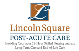 Long Term and End of Life Care | Lincoln Square Post-Acute Care